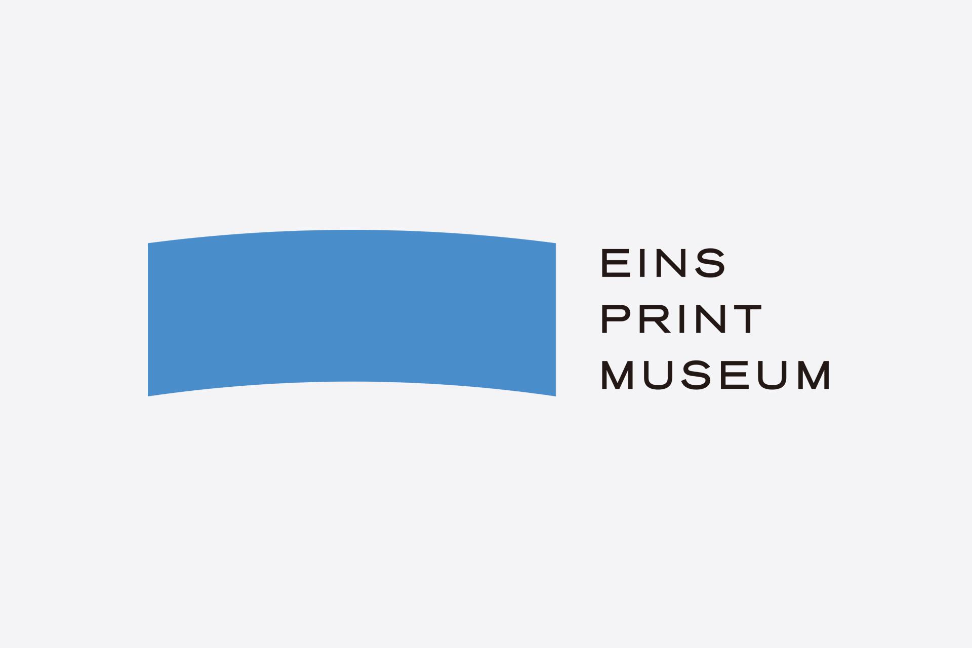 EINS PRINT MUSEUM
